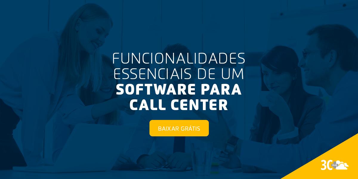 Funcionalidades essenciais de um software para Call Center