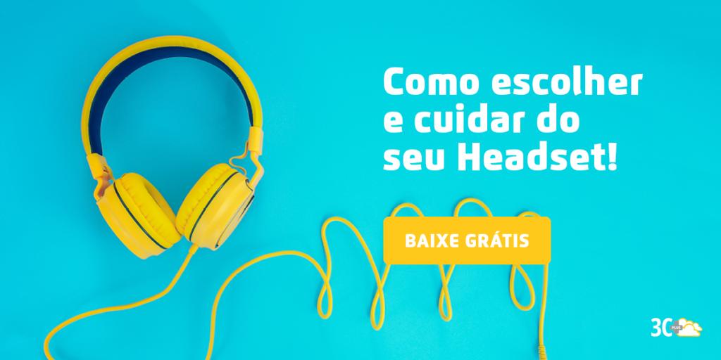 Como escolher e utilizar o headset de forma correta em seu Call Center