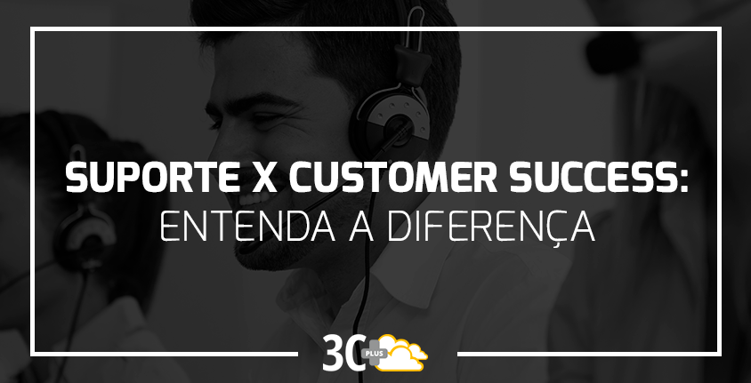 Suporte x Customer Success