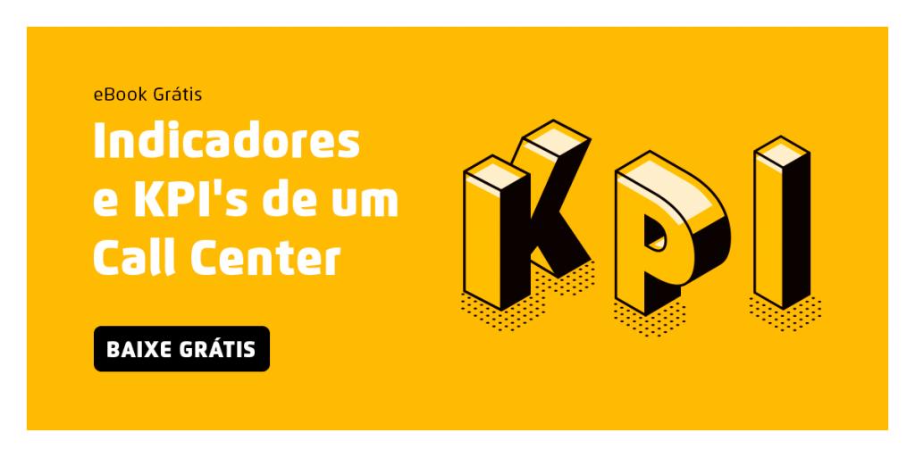 eBook gratuito que apresenta os principais indicadores e KPIs para um Call Center