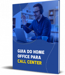 Guia do home office para Call Center!