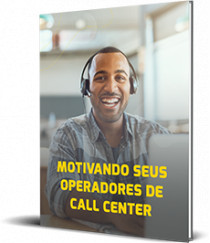 Motivando seus operadores de Call Center